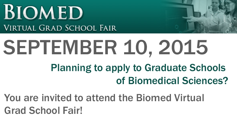 Planning to apply to Graduate Schools of Biomedical Sciences? You are invited to attend the Biomed Virtual Grad School Fair, September 10, 2015.